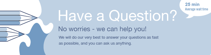 Have a Question? No worries - we can help you